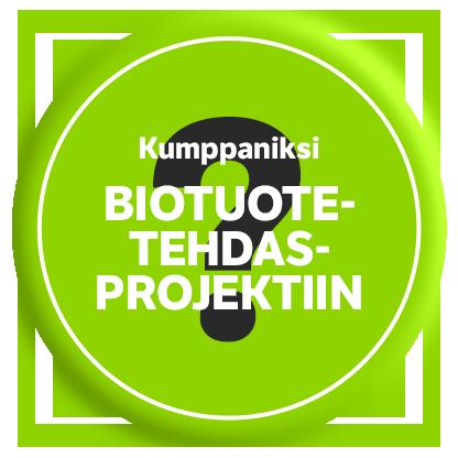 Kumppaniksi biotuotetehdasprojektiin?