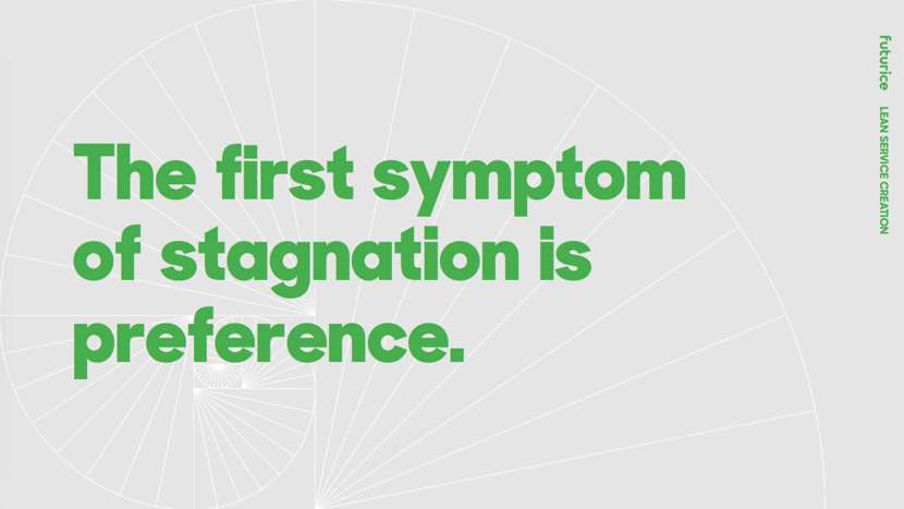 The first symptom of stagnation is preference​