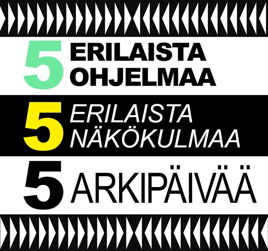 Viisi erilaista ohjelmaa ja näkökulmaa, viisi arkipäivää