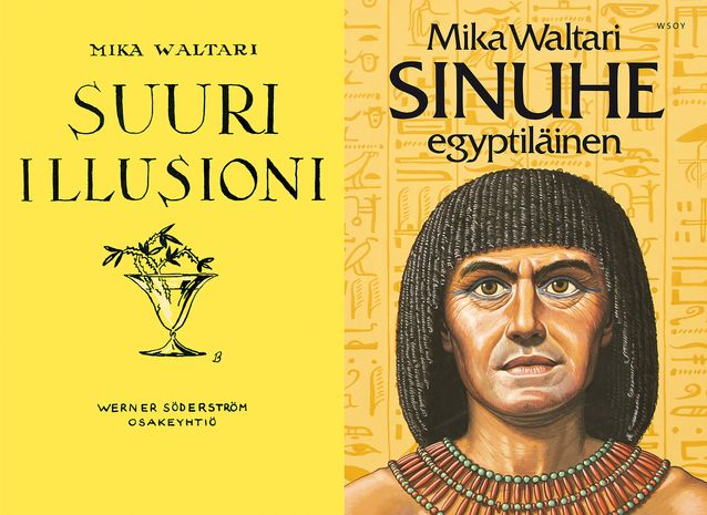 Waltari's breakthrough novel Suuri Illusioni ('The Great Illusion') and the international bestseller Sinuhe, egyptiläinen ('The Egyptian'). Images: WSOY image database.​​