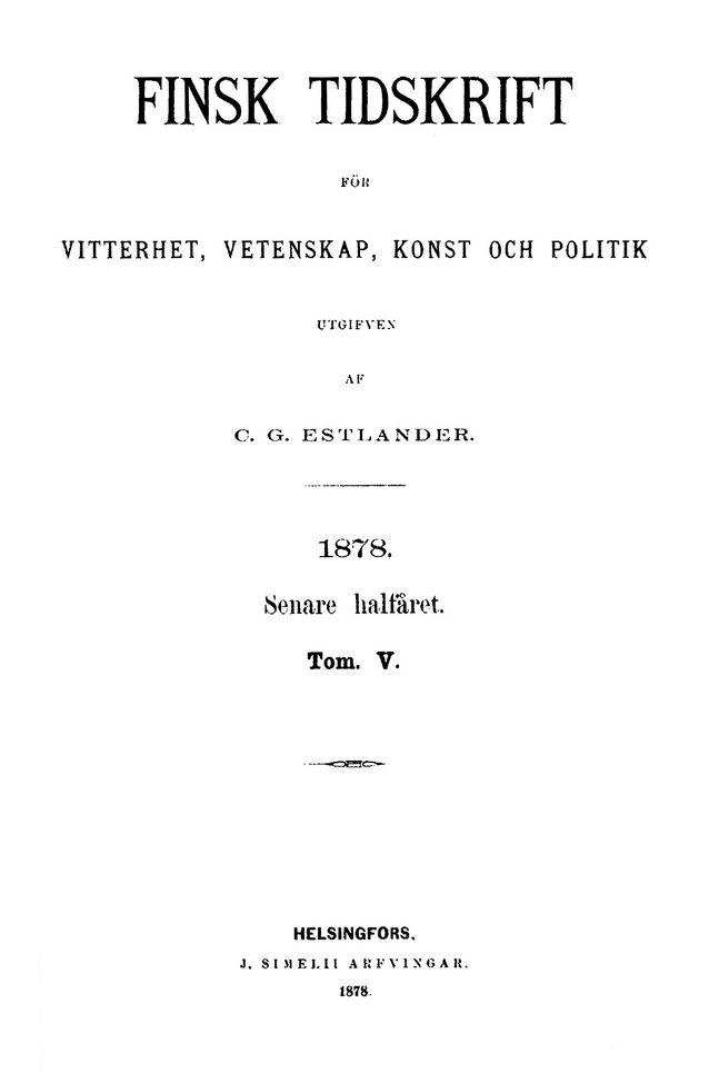 """Carl Gustaf Estlander oli """"Finsk Tidskrift"""" -aikakauslehden perustaja ja pitkäaikainen päätoimittaja."""