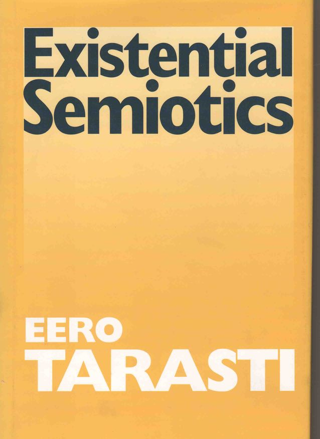Eero Tarastin teos Existential Semiotics. Bloomington, Indianapolis: Indiana University press 2000.​