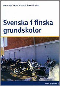 Raportissa Svenska i finska grundskolor käydään läpi muun muassa hyvän ruotsinopetuksen piirteitä.