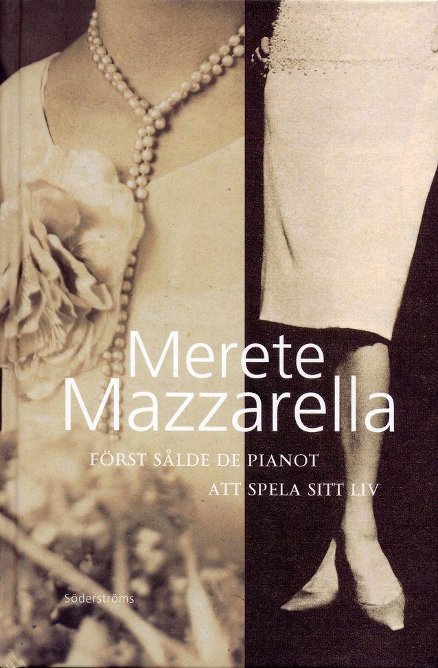 "Merete Mazzarellan ""Först sålde de pianot"" -kirjan uusi painos. Kuva: Schildts & Söderströms."