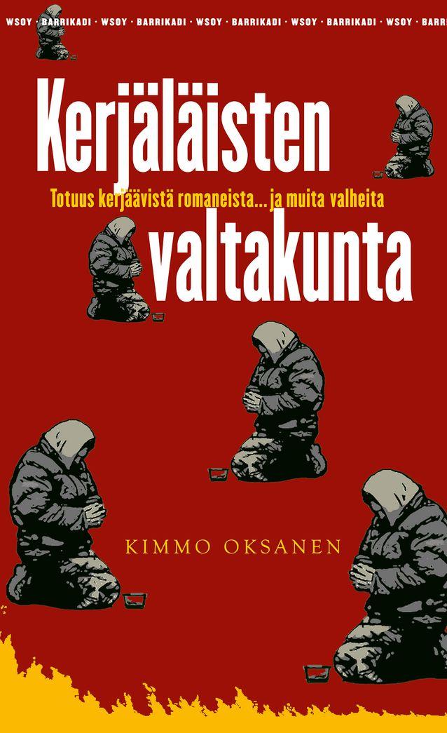 """Kimmo Oksasen """"Keräjäisten valtakunta. Totuus kerjäävistä romaneista… ja muita valheita"""" (2009). Kuva: WSOY."""