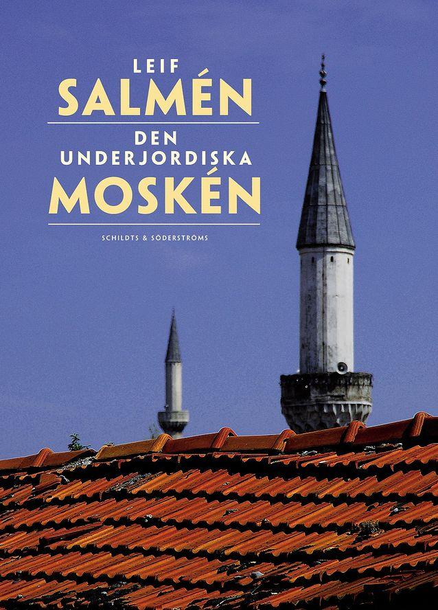Leif Salménin Maanalainen moskeija ilmestyi vuonna 2013.