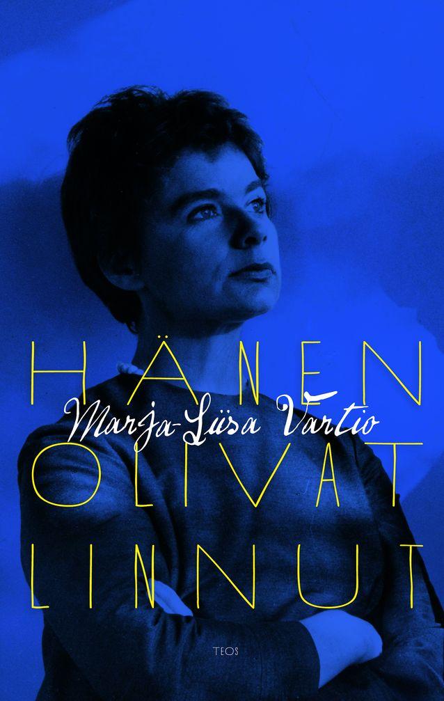"""Marja-Liisa Vartion pääteoksena pidetty """"Hänen olivat linnut"""" ilmestyi postuumisti vuonna 1967. Siitä on otettu useita uusia painoksia, viimeksi vuonna 2012. Kuva: Teos."""