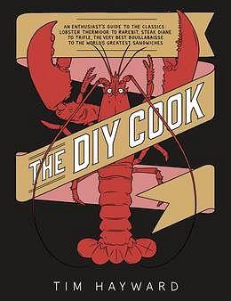 The DIY Cook Tim Hayward Christmas cookbook