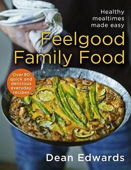 Feelgood Family food dean edwards christmas gift cookbook