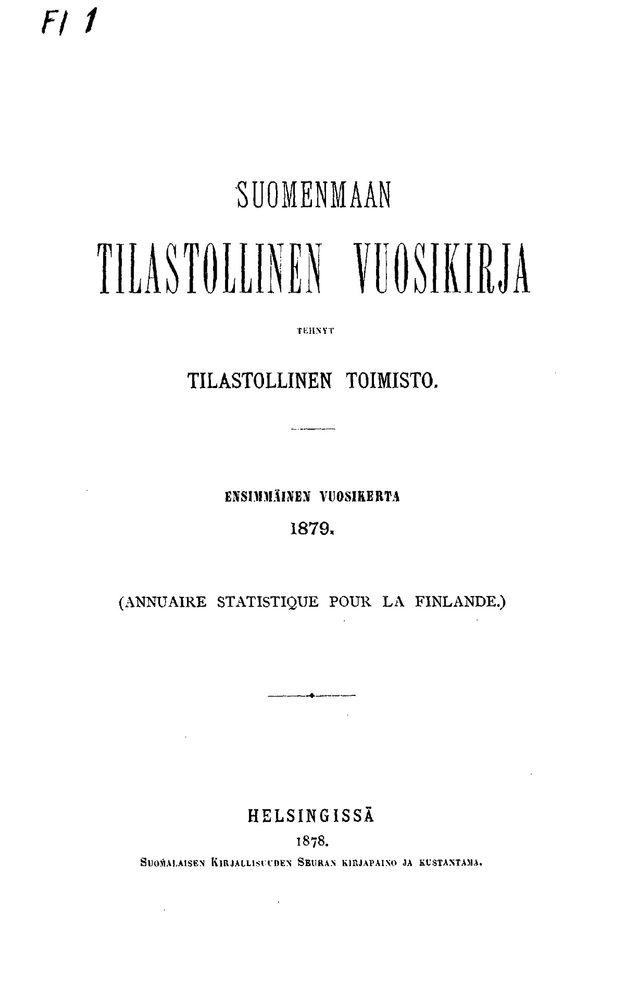 Senaatti hyväksyi K. F. Ignatiuksen aloitteen eri alojen tilastotietojen kokoamisesta samaan julkaisuun vuonna 1879. Samana vuonna ilmestyi Suomen ensimmäinen tilastollinen vuosikirja. Kuva: Suomenmaan tilastollinen vuosikirja 1879.