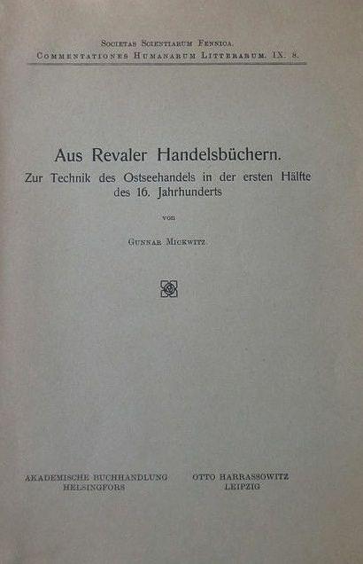 """Gunnar Mickwitz kirjoitti viimeisen suuremman teoksensa """"Aus Revaler Handelsbüchern"""" saksaksi, kuten muutkin monografiansa. Tieteellisiä artikkeleita hän kirjoitti seitsemällä kielellä."""