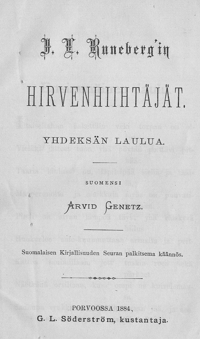 """Oman runoutensa ohella Arvid Genetz myös suomensi runoutta, muun muassa tämän Johan Ludvig Runebergin """"Hirvenhiihtäjät"""" -kokoelman."""