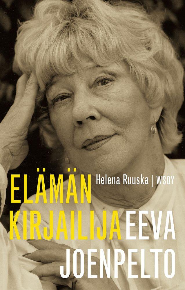 Helena Ruuskan syksyllä 2015 ilmestyvä elämäkerta Eeva Joenpellosta. Kuva: WSOY.