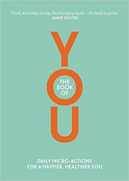 Cover of The Book of YOU: Daily Micro-Actions for a Happier, Healthier You