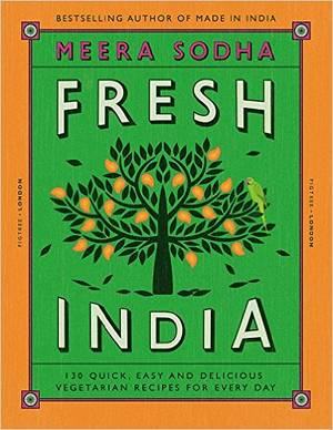 Cover of Fresh India: 130 Quick, Easy and Delicious Recipes for Every Day