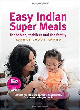Cover of Easy Indian Super Meals for babies, toddlers and the family