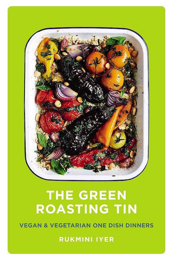 plant based cookbook the green roasting tin rukmini iyer