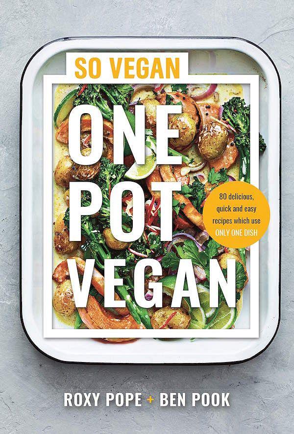 plant based cookbook one pot vegan roxy pope ben pook