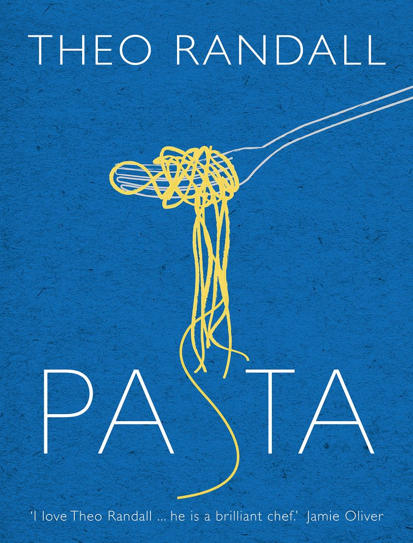 Pasta by Theo Randall - Pasta Cookbook 2