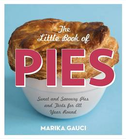Cover of The Little Book of Pies: Sweet and Savoury Pies and Tarts For All Year Round
