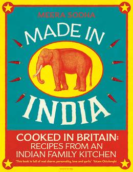 Cover of Made in India: Cooked in Britain: Recipes from an Indian Family Kitchen