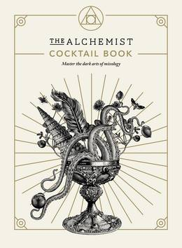 Cover of The Alchemist Cocktail Book