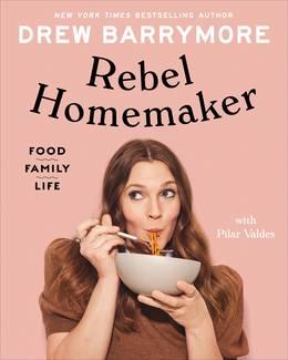 Cover of Rebel Homemaker: Food, Family, Life