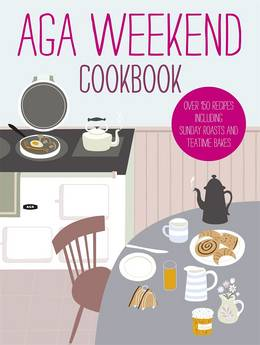 Cover of Aga Weekend Cookbook