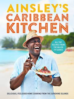 Cover of Ainsley's Caribbean Kitchen: Delicious feelgood cooking from the sunshine islands