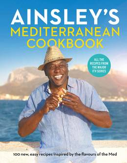 Cover of Ainsley's Mediterranean Cookbook