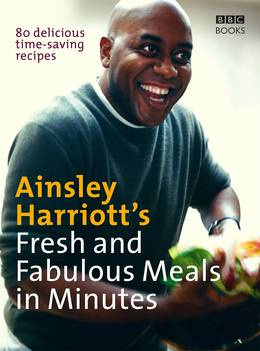 Cover of Ainsley Harriott's Fresh and Fabulous Meals in Minutes