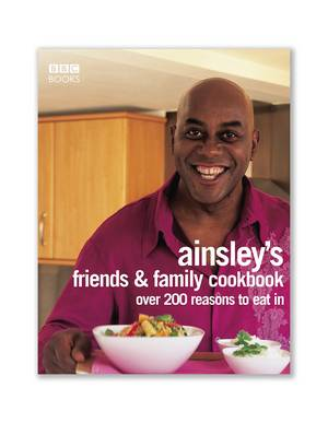 Cover of Ainsley Harriott's Friends & Family Cookbook