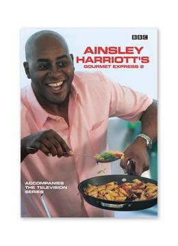 Cover of Ainsley Harriott's Gourmet Express 2