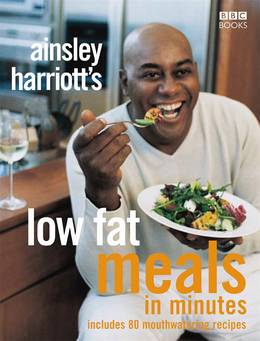 Cover of Ainsley Harriott's Low Fat Meals In Minutes