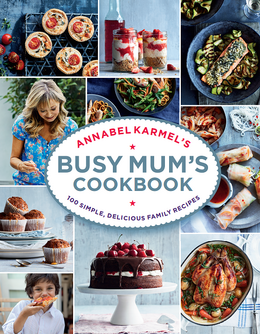 Cover of Annabel Karmel's Busy Mum's Cookbook