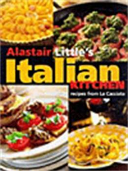 Cover of Alistair Little's Italian Kitchen