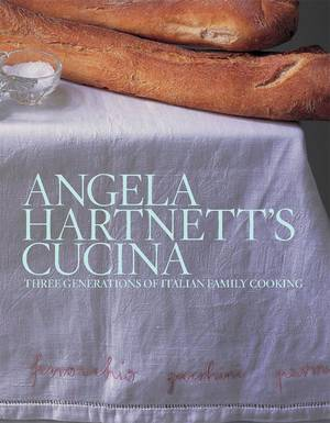 Cover of Angela Hartnett's Cucina: Three Generations of Italian Family Cooking