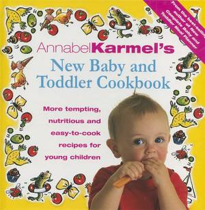 Cover of Annabel Karmel's Baby And Toddler Cookbook: More Tempting,Nutritious and Easy-to-Cook Recipes From the Author of THE COMPLETE BABY AND TODDLER MEAL PLANNER