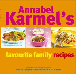 Cover of Annabel Karmel's Favourite Family Recipes