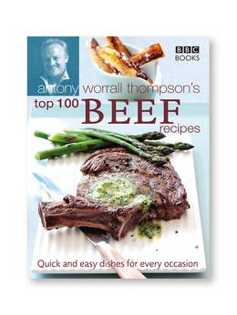 Cover of Antony Worrall Thompson's Top 100 Beef Recipes