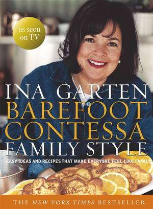 Cover of Barefoot Contessa Family Style: Easy Ideas and Recipes That Make Everyone Feel Like Family