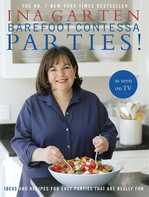 Cover of Barefoot Contessa Parties!: Ideas and Recipes For Easy Parties That Are Really Fun