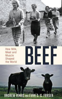 Cover of Beef: How Milk, Meat and Muscle Shaped the World