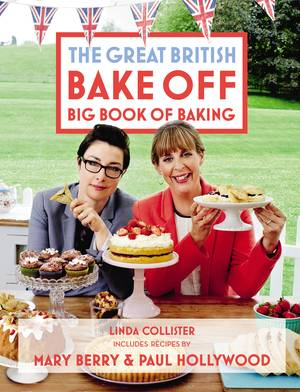 Cover of The Great British Bake Off: Big Book of Baking