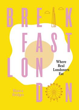 Cover of Breakfast London: Where Real Londoners Eat
