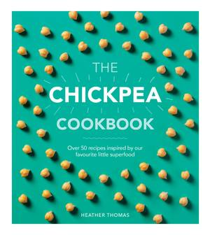 Cover of The Chickpea Cookbook: Over 50 recipes inspired by our favourite little superfood