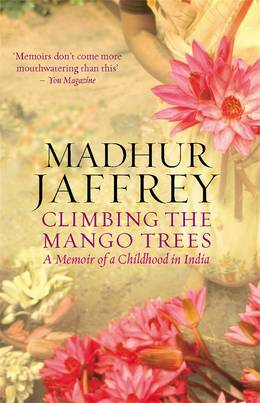 Cover of Climbing the Mango Trees: A Memoir of a Childhood in India
