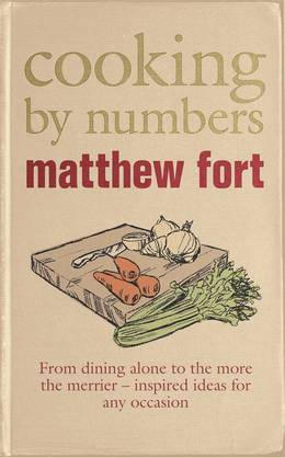 Cover of Cooking by Numbers: From eating alone to the more the merrier - inspired ideas for any occasion