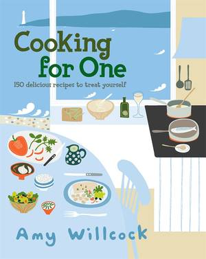 Cover of Cooking for One: 150 recipes to treat yourself