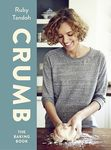 Ruby Tandoh's Crumb: The Baking Book